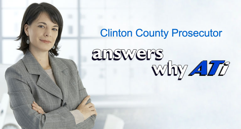 Clinton County Prosecurtor's Office answers: why ATi?